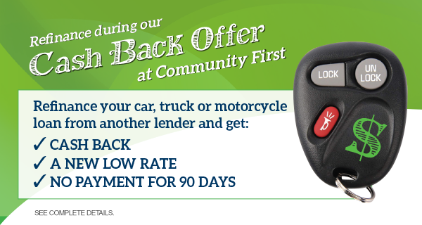 Refinance Auto Loan With Bad Credit >> Community First Credit Union
