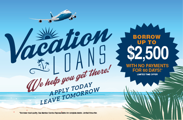 Vacation Loan with no payment for 60 days. From Community First Credit Union in Ashtabula, Ohio.